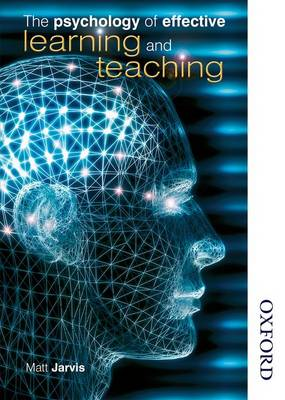 The Psychology of Effective Learning and Teaching (Paperback)