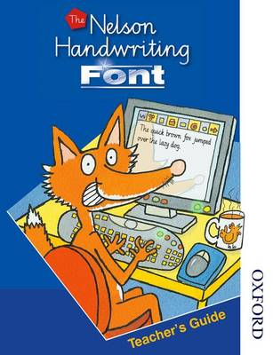 The Nelson Handwriting Font CD-ROM and Teacher's Guide