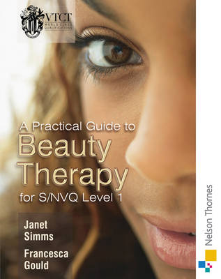 A Practical Guide to Beauty Therapy for S/NVQ Level 1 (Paperback)