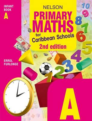 Nelson Primary Maths for Caribbean Schools Infant Book A Second Editin (Paperback)