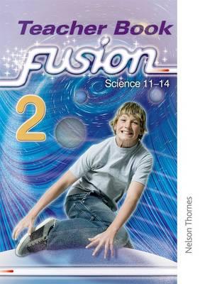 Fusion 2 Teacher's Book: Science 11-14 (Paperback)