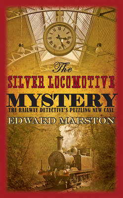 The Silver Locomotive Mystery - Railway Detective (Paperback)