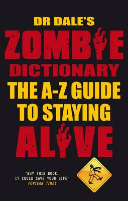 Dr Dale's Zombie Dictionary: The A-Z Guide to Staying Alive (Paperback)
