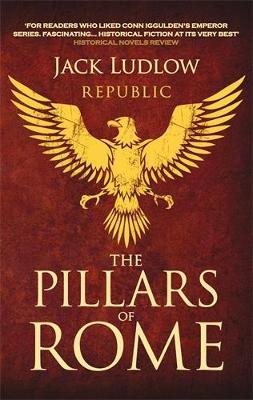 The Pillars of Rome - Republic (Paperback)