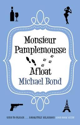 Monsieur Pamplemousse Afloat - Monsieur Pamplemousse Series (Paperback)