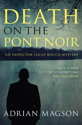 Death on the Pont Noir - Inspector Lucas Rocco 3 (Paperback)