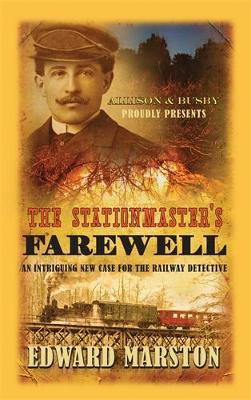 The Stationmaster's Farewell - Railway Detective series 9 (Paperback)