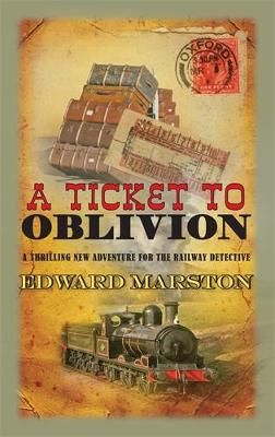 A Ticket To Oblivion - Railway Detective 11 (Hardback)