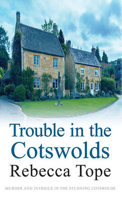 Trouble in the Cotswolds - Cotswold Mysteries (Paperback)