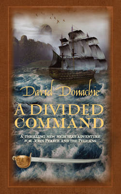 A Divided Command - The John Pearce Naval Series (Paperback)
