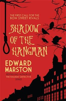 Shadow of the Hangman - Bow Street Rivals 1 (Paperback)