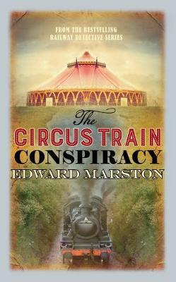 The Circus Train Conspiracy - Railway Detective 14 (Paperback)