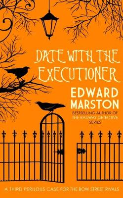 Date with the Executioner - Bow Street Rivals 3 (Paperback)