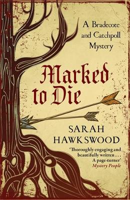 Marked to Die: A Bradecote and Catchpoll Mystery - Bradecote & Catchpoll (Paperback)