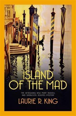 Island of the Mad - Mary Russell & Sherlock Holmes (Hardback)