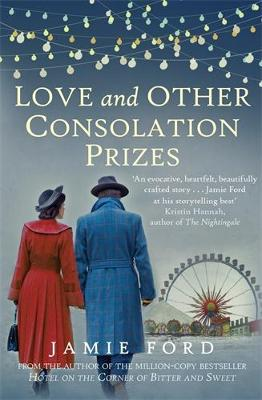 Love and Other Consolation Prizes (Hardback)
