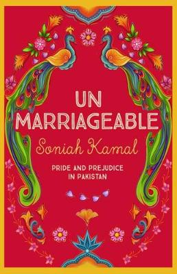 Unmarriageable: Pride and Prejudice in Pakistan (Paperback)