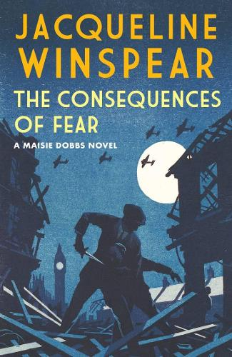 The Consequences of Fear - Maisie Dobbs (Hardback)