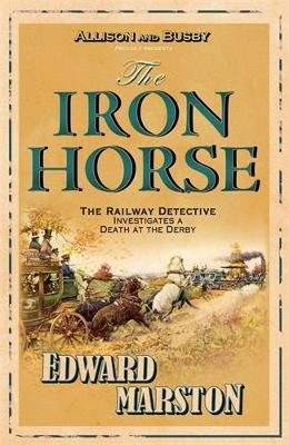The Iron Horse - Railway Detective (Paperback)