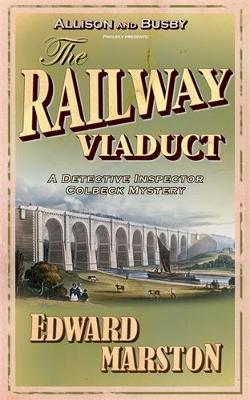 The Railway Viaduct - Inspector Robert Colbeck S. No. 3 (Paperback)