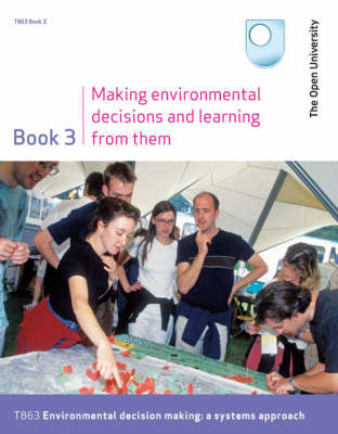 Making Environmental Decisions and Learning from Them: Bk. 3 (Paperback)