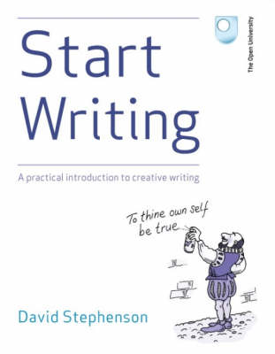 Start Writing: A Practical Introduction to Creative Writing (Paperback)
