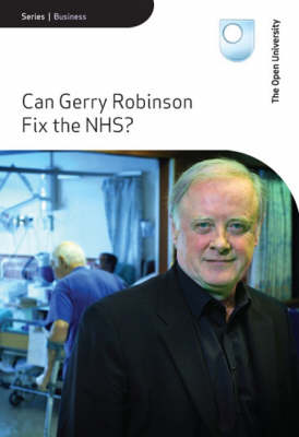 Can Gerry Robinson Fix the NHS? (DVD video)