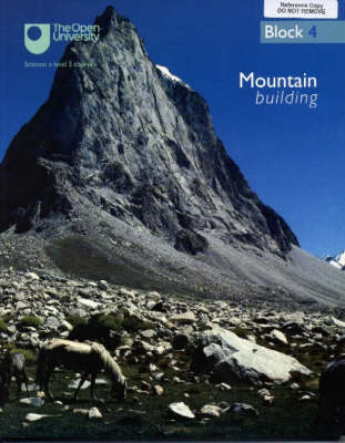 Mountain Building: Block 4 - Understanding the Continents No. 4 (Paperback)