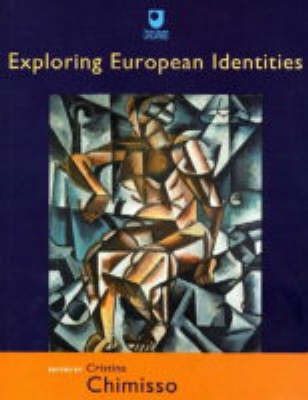 Exploring European Identities - Europe: Culture and Identities in a Contested Continent S. (Paperback)