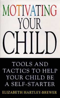 Motivating Your Child (Hardback)