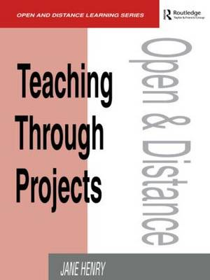 Teaching Through Projects - Open and Flexible Learning Series (Paperback)