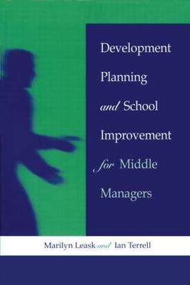 Development Planning and School Improvement for Middle Managers (Paperback)