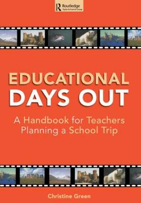 Educational Days Out: A Handbook for Teachers Planning a School Trip (Paperback)