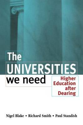 The Universities We Need: Higher Education After Dearing (Paperback)