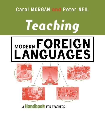 TEACHING MODERN FOREIGN LANGUAGES: A HANDBOOK (Book)
