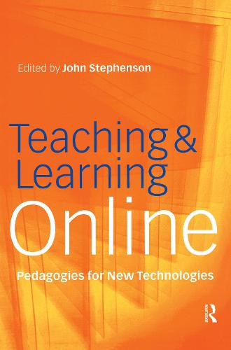 Teaching & Learning Online: New Pedagogies for New Technologies (Paperback)