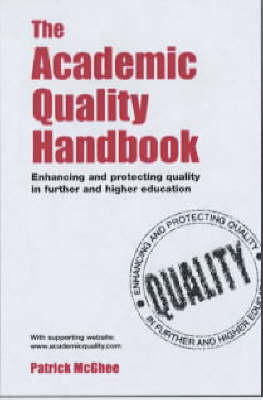 The Academic Quality Handbook: Enhancing Higher Education in Universities and Further Education Colleges (Paperback)