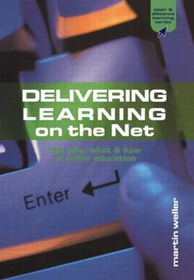 Delivering Learning on the Net: The Why, What and How of Online Education - Open & Flexible Learning Series (Paperback)