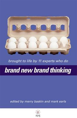 Brand New Brand Thinking: Brought to Life by 11 Experts Who Do (Hardback)