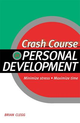 Crash Course in Personal Development: Minimize Stress, Maximize Time (Paperback)