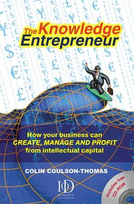 The Knowledge Entrepreneur: How Your Business Can Create, Manage and Profit from Intellectual Capital (Hardback)