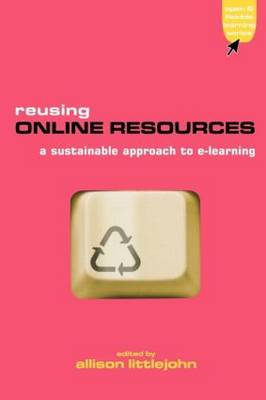 Reusing Online Resources: A Sustainable Approach to E-learning - Advancing Technology Enhanced Learning (Paperback)