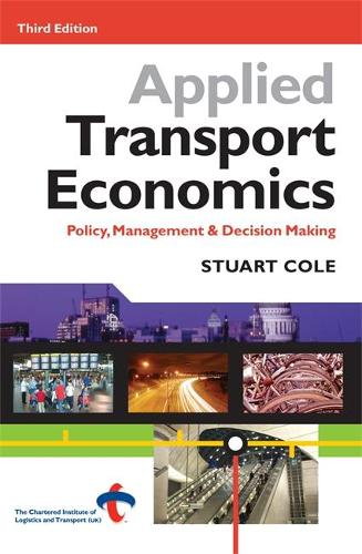 Applied Transport Economics: Policy Management and Decision Making (Paperback)