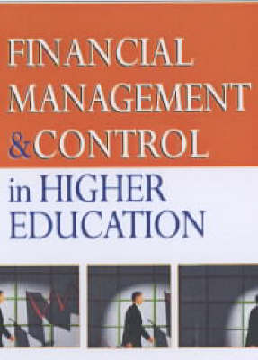 FINANCIAL MANAGEMENT AND CONTROL IN HIGHER EDUCATI (Book)
