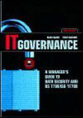 IT Governance: A Manager's Guide to Data Security and BS 7799/ISO 17799 (Hardback)