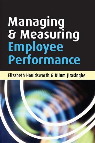 Managing and Measuring Employee Performance (Paperback)