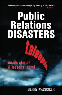 Public Relations Disasters: Inside Stories and Lessons Learnt (Paperback)