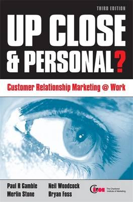 Up Close and Personal?: Customer Relationship Marketing at Work (Paperback)