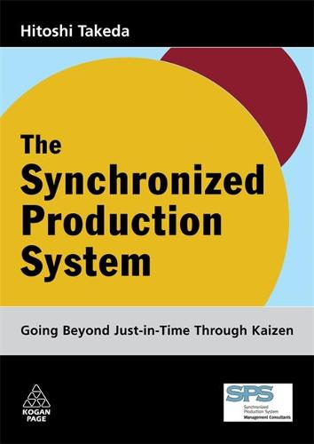 The Synchronized Production System: Going Beyond Just-in-Time through Kaizen (Hardback)