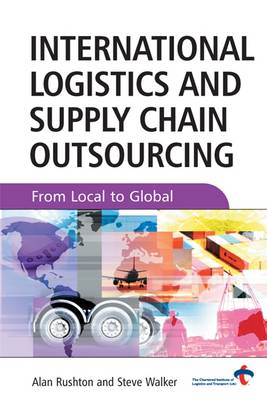 International Logistics and Supply Chain Outsourcing: From Local to Global (Hardback)